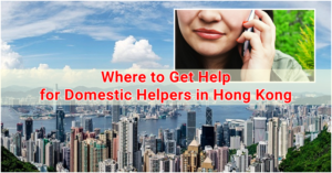 Where to Get Help for Domestic Helpers in Hong Kong