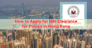 How to Apply for NBI Clearance for Pinoys in Hong Kong