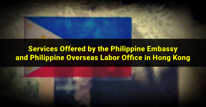Services Offered by Hong Kong Philippine Embassy and